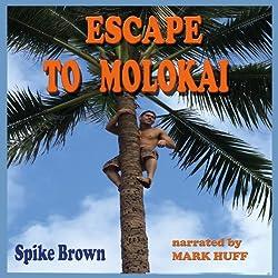 Escape to Molokai