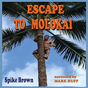 Escape to Molokai Audiobook