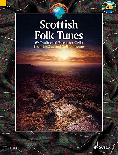 Scottish Folk Tunes: 69 Traditional Pieces for Cello (Schott World Music)