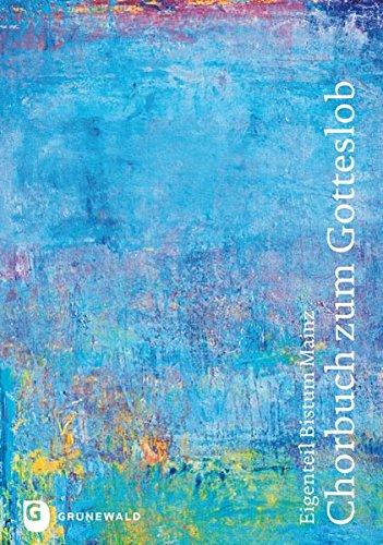 Chorbuch zum Gotteslob (Gotteslob. Katholisches Gebets- und Gesangbuch. Ausgabe für das Bistum Mainz)