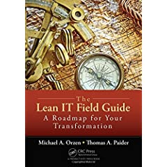 The Lean IT Field Guide: A Roadmap for Your Transformation from CRC Press