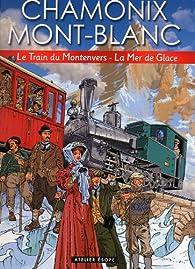 Chamonix Mont-Blanc : Le Train du Montenvers - La Mer de Glace par Geoffrey Gillespie