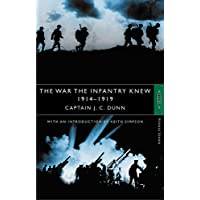 The War The Infantry Knew: 1914-1919: A Chronicle of Service in France and Belgium (History Greats)