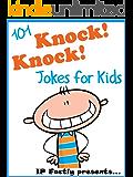 101 Knock Knock Jokes for Kids. Children's Knock Knock Jokes (Joke Books for Kids)