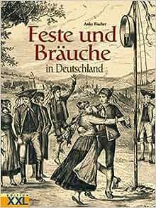 feste und br uche in deutschland anke fischer 9783897363236 books. Black Bedroom Furniture Sets. Home Design Ideas