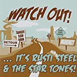Watch Out! by Rusti Steel & The Star Tones