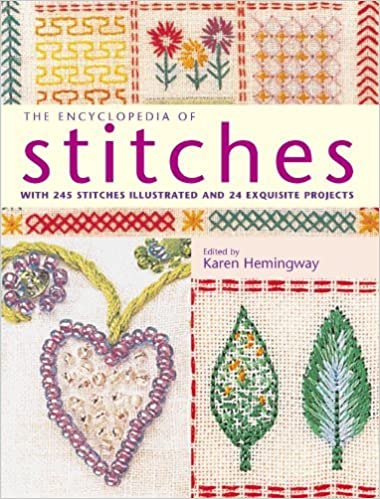 The Encyclopedia of Stitches: With 245 Stitches Illustrated and 24 Exquisite Projects (2005-11-28)