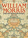 William Morris. Full-Color Patterns and Designs par Morris