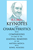 "Allens Keynotes and Characteristics with Comparisons: With Comparisons of Some of the Leading Remedies of the ""Materia Medica"" with Bowel Nosodes"
