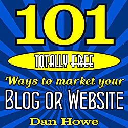 101 Totally Free Ways to Get Advertising for Your Website or Blog