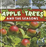 Apple Trees and the Seasons, Julie K. Lundgren, 161741722X