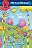 img - for Look for the Lorax (Dr. Seuss) (Step into Reading) book / textbook / text book