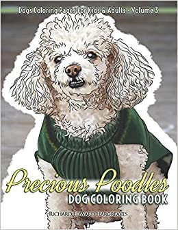 Precious Poodles Dog Coloring Book - Dogs Coloring Pages For