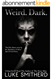 WEIRD. DARK. - Tales From The Outer Limits of The Twilight Zone (English Edition)