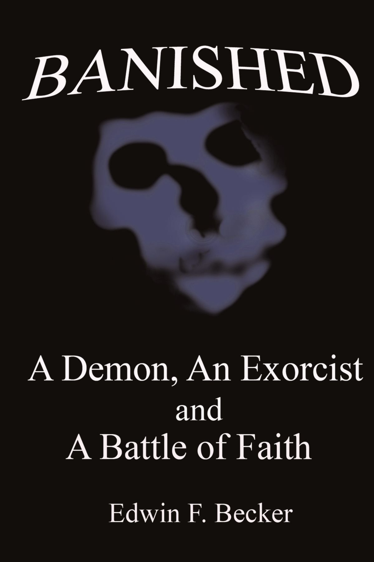 Download Banished: A Demon, An Exorcist And A Battle Of Faith ebook