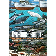 Dynamic Changes in Marine Ecosystems: Fishing, Food Webs, and Future Options