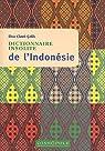 Dictionnaire insolite de l'Indonésie par Clave-Celik