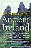 In Search of Ancient Ireland: The Origins of the Irish from Neolithic Times to the Coming of the English