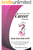 Maximizing Your Career Potential: Brain Style of the ENFP : For use with the Myers-Briggs Type Indicator® & Striving…