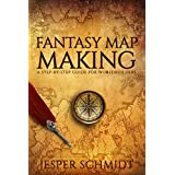 Fantasy Map Making: A step-by-step guide for worldbuilders (Writer Resources Book 2)