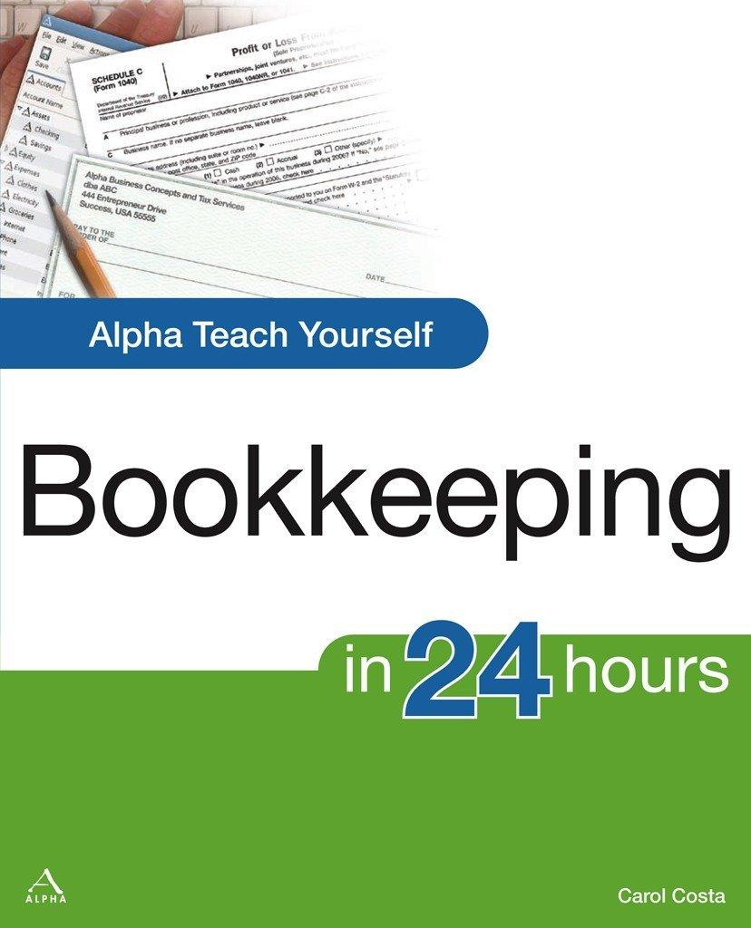 Read Online Alpha Teach Yourself Bookkeeping in 24 Hours (Alpha Teach Yourself in 24 Hours) PDF