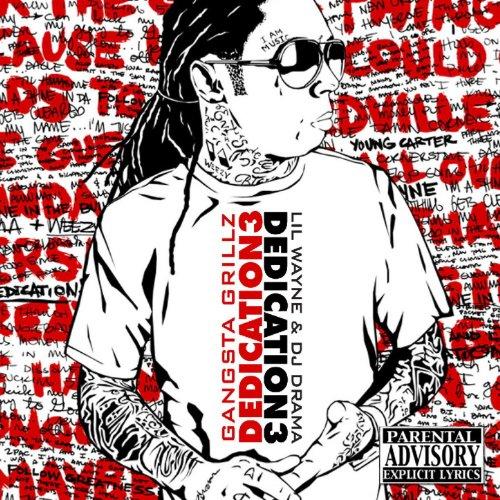 Dedication 3 Gangsta Grillz [Explicit] (Dedication Lil Wayne 3)