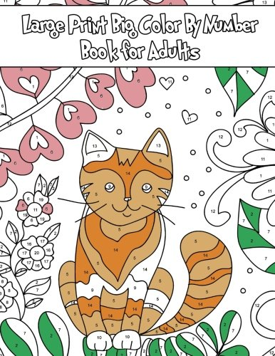Large Print Big Color By Number Book for Adults (Premium Adult Coloring Books) (Volume 21)