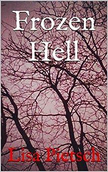 Frozen Hell by [Pietsch, Lisa]