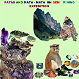 Patas and Mata-Mata on Gem-Mining Expedition, Richard Matevosyan and Naira Matevosyan, 1470061112