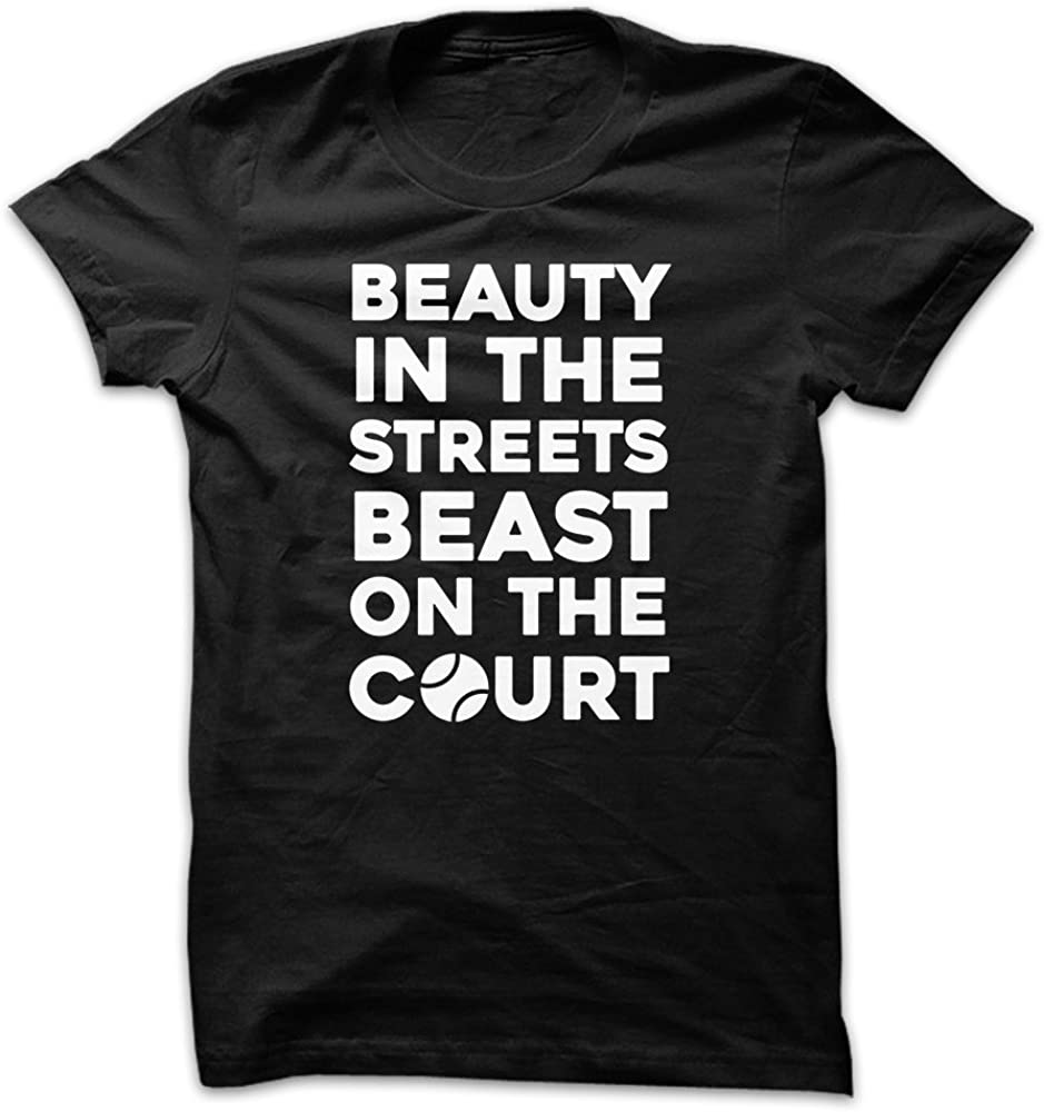 Beauty In The Streets Beast On The Court Tennis Men S Shirts