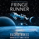 Fringe Runner: Fringe Series, Book 1 Audiobook by Rachel Aukes Narrated by James Foster