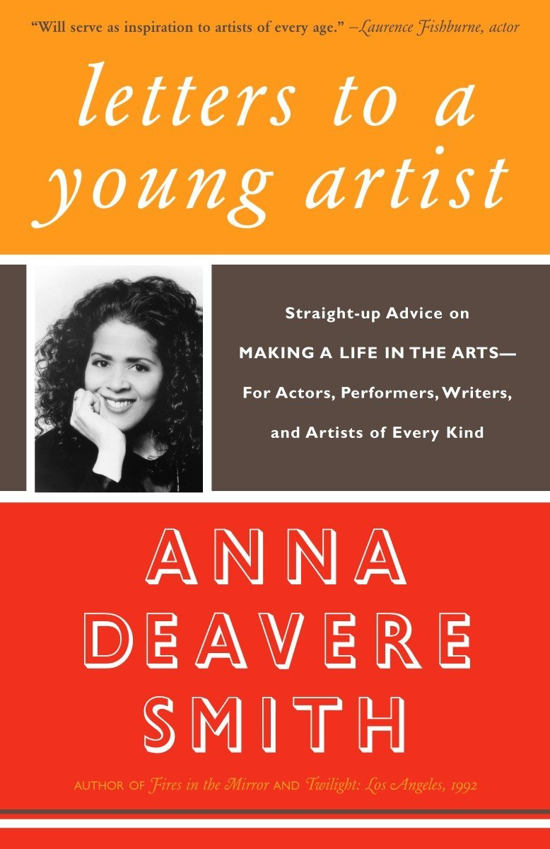 Letters to a Young Artist: Straight-up Advice on Making a Life in the Arts-For Actors, Performers, Writers, and Artists…