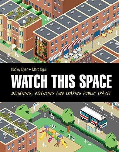 Watch This Space: Designing Defending and Sharing Public Spaces by ...