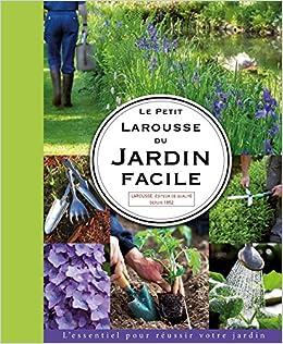 Amazonfr Le Petit Larousse Du Jardin Facile Didier Willery Livres