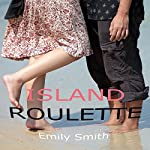 Island Roulette | Emily Smith