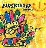KIDS REGGAE -ONE LOVE-