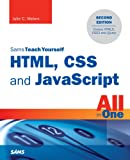 HTML, CSS and JavaScript All in One, Sams Teach Yourself: Covering HTML5, CSS3, and jQuery (Sams Teach Yourself All in One)