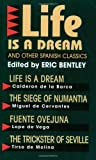"""""""Life Is a Dream"""" and Other Spanish Classics (Eric Bentley's Dramatic Repertoire Volume Two)"""