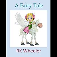 A Fairy Tale (Fairy Tales Book 1) (English Edition)