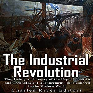 The Industrial Revolution Audiobook
