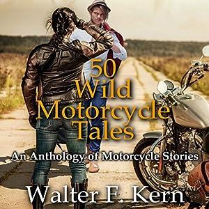 50 Wild Motorcycle Tales Audiobook