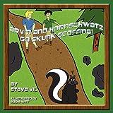 Arvid and Hornschwatz Go Skunk Scoffing, Steve Vil, 1456060430