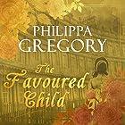 The Favoured Child: Wideacre, Book 2 Hörbuch von Philippa Gregory Gesprochen von: Kate Rawson