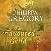 The Favoured Child: Wideacre, Book 2 | Philippa Gregory