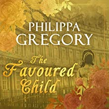 The Favoured Child: Wideacre, Book 2 Audiobook by Philippa Gregory Narrated by Kate Rawson
