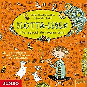 Mein Lotta-Leben: Hier steckt der Wurm drin! Hörbuch
