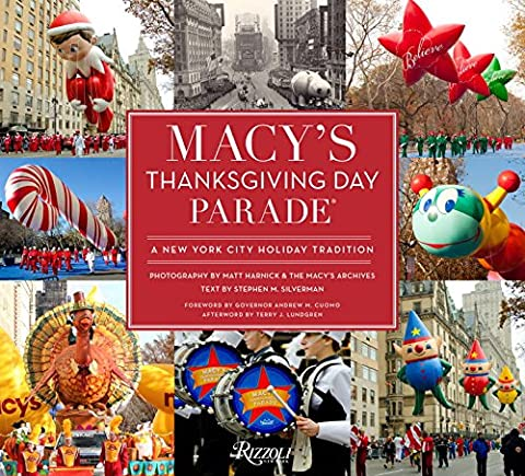 Macy's Thanksgiving Day Parade: A New York City Holiday Tradition (The Thanksgiving Day Parade)