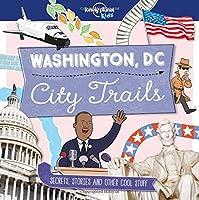 City Trails: Washington DC (Lonely Planet Kids: