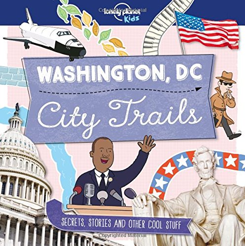 Gem Trails Washington (City Trails - Washington DC (Lonely Planet Kids))