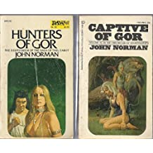 John Norman - 1) Captive Of Gor and 2) Hunters Of Gor (Volumes VII and VIII). 2 Volumes.